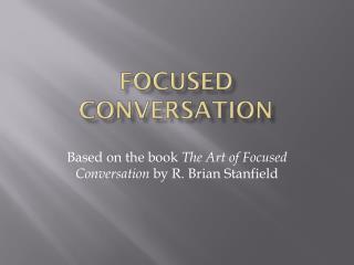 Focused  Conversation