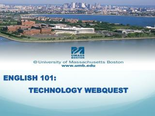 ENGLISH 101: TECHNOLOGY WEBQUEST