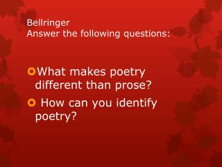 Bellringer Answer the following questions: