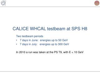 CALICE WHCAL  testbeam at  SPS  H8