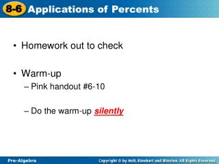Homework out to check Warm-up Pink handout #6-10 Do the warm-up  silently