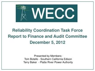 Reliability Coordination Task Force Report to Finance and Audit Committee December 5, 2012