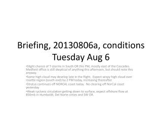 Briefing,  20130806a,  conditions  Tuesday  Aug  6