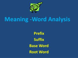 Meaning -Word Analysis