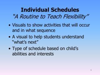 Individual Schedules �A Routine to Teach Flexibility�