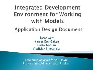 Integrated Development Environment for Working with Models  Application Design Document