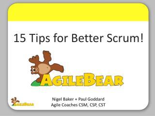 Nigel  Baker + Paul Goddard  Agile Coaches  CSM, CSP, CST
