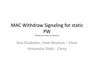MAC Withdraw Signaling for static PW draft-boutros-l2vpn-mac-wd-02.txt