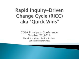 Rapid Inquiry-Driven Change Cycle (RICC) aka �Quick Wins�