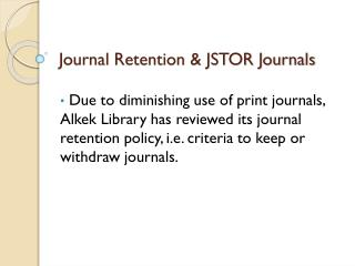 Journal Retention & JSTOR Journals