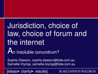 Jurisdiction, choice of law, choice of forum and the internet  An insoluble conundrum