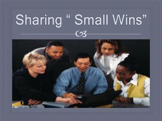 "Sharing "" Small Wins"""