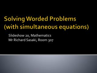 Solving Worded Problems (with simultaneous equations)