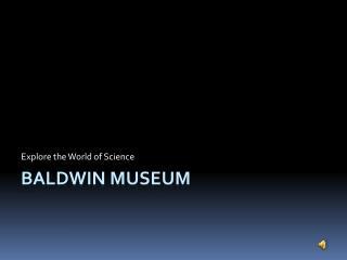 Baldwin Museum