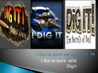 I like to work wit compute