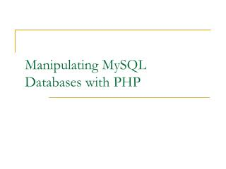Manipulating MySQL Databases with PHP