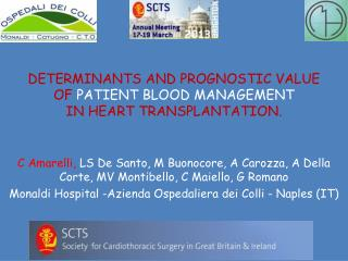 DETERMINANTS AND PROGNOSTIC VALUE  OF  PATIENT BLOOD MANAGEMENT  IN HEART TRANSPLANTATION.