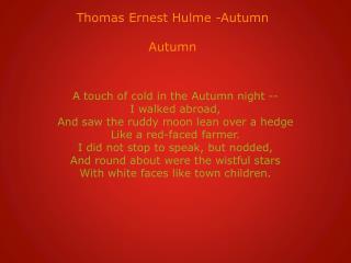 Thomas Ernest  Hulme  -Autumn Autumn