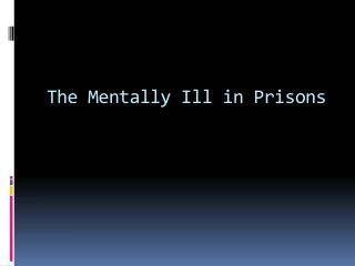 The Mentally Ill in Prisons