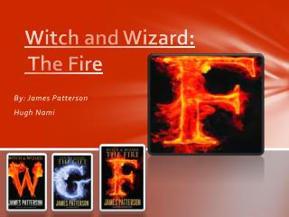 Witch and Wizard:  The Fire
