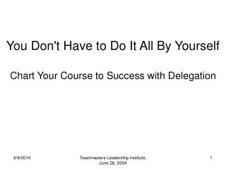 You Dont Have to Do It All By Yourself  Chart Your Course to Success with Delegation