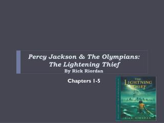 Percy Jackson & The Olympians: The Lightening Thief     By  Rick Riordan