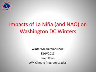 Impacts of La Niña (and NAO) on Washington DC Winters