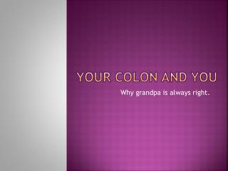 Your colon and you