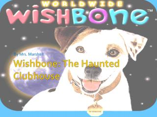 Wishbone: The Haunted Clubhouse