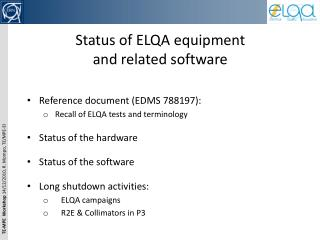 Status of ELQA equipment  and related software