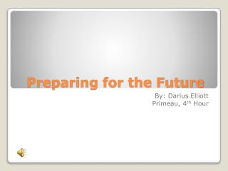 Preparing for the Future