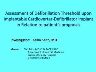 Investigator :   Keiko Saito, MD Mentor:         Yuji Saito, MD, PhD, FACP, FACC