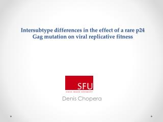 Intersubtype  differences in the effect of a rare p24 Gag mutation on viral replicative fitness
