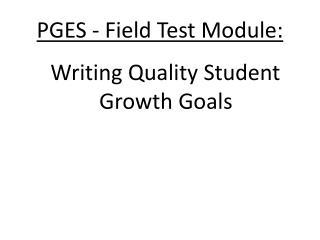 PGES - Field Test Module: