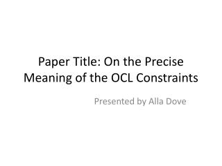 Paper Title: On the Precise Meaning of the OCL Constraints