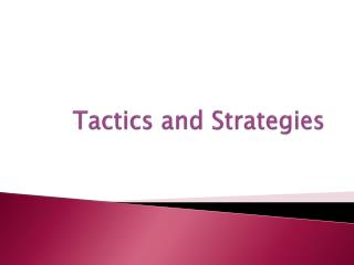 Tactics and Strategies