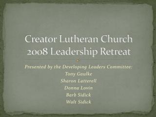 Creator Lutheran Church 2008 Leadership Retreat