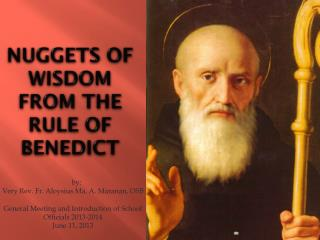 Nuggets of  Wisdom  from the Rule of  Benedict
