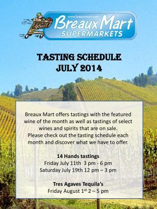 Tasting schedule   JULY 2014