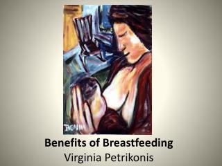 Benefits of Breastfeeding Virginia  Petrikonis