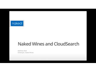 Naked Wines CloudSearch Meetup Presentation