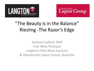 �The Beauty is in the Balance� Riesling -The Razor�s Edge