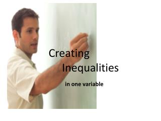 Creating     		Inequalities in one variable