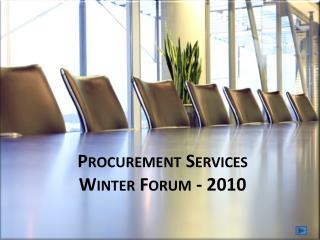 Procurement Services  Winter Forum - 2010