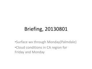 Briefing,  20130801