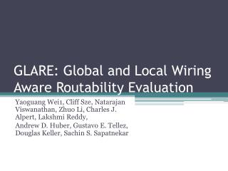 GLARE: Global and Local Wiring Aware  Routability  Evaluation