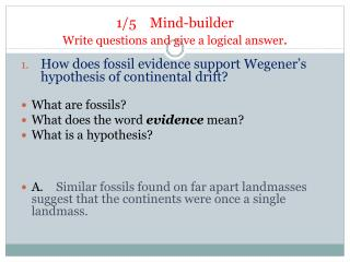 1/5    Mind-builder  Write questions and give a logical answer .