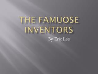 The  Famuose Inventors