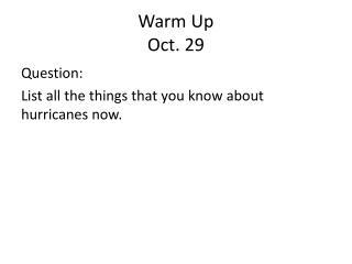 Warm Up Oct. 29