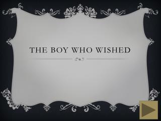 The boy who wished